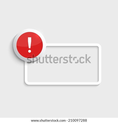 Exclamation mark icon. Attention sign icon. Hazard warning symbol  in glossy red button with paper frame for your text. vector - stock vector