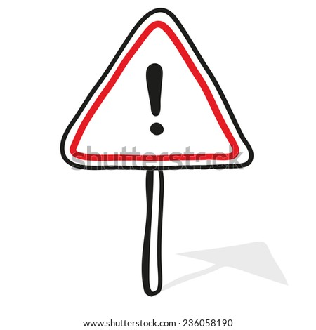 Exclamation sign. A children's sketch. The warning tablet A children's sketch - stock vector