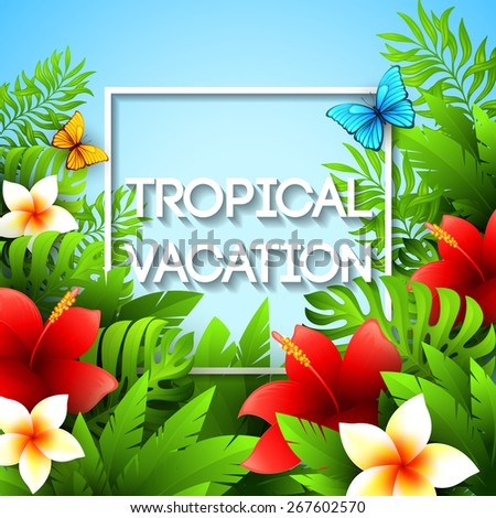 Exotic vacation Vector illustration with tropical plants and flowers - stock vector