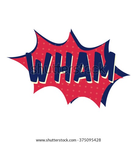 """Explosion with text """"wham"""" - stock vector"""