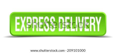 express delivery green 3d realistic square isolated button - stock vector