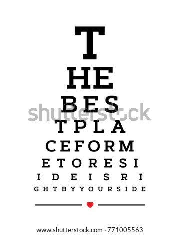 Eye chart snellen wall word typography art poster vector design for the best place for me to reside is right by your side