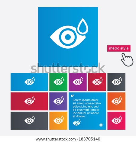 Eye with water drop sign icon. Drip into the eyes symbol. Metro style buttons. Modern interface website buttons with hand cursor pointer. Vector - stock vector