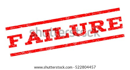 Failure watermark stamp. Text tag between parallel lines with grunge design style. Rubber seal stamp with dirty texture. Vector red color ink imprint on a white background.