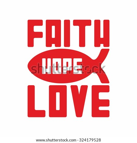 Faith Hope Love. Fish. - stock vector
