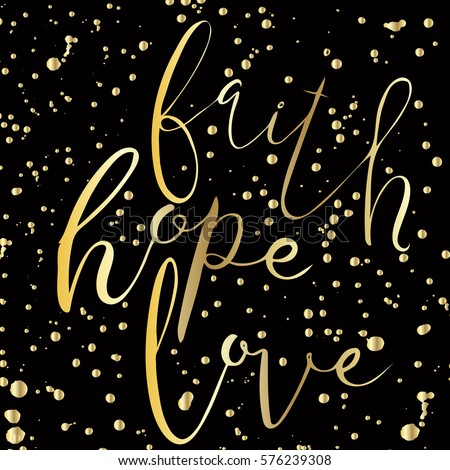 Faith.Hope.Love.Inspiring Quote.Vector Calligraphy. Hand Drawn Lettering  Poster