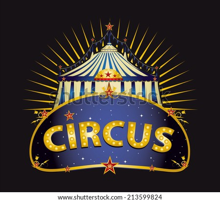 Fantastic Circus big top. A circus sign with a big top in the night for your entertainment - stock vector