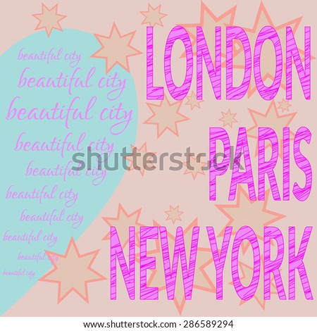 Fashion Capitals, t-shirt graphic design. A blue heart on the beige background. New York City, Paris, London typography emblem - vector illustration - stock vector