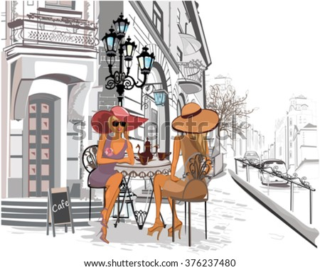 Fashion girls in the street cafe. - stock vector