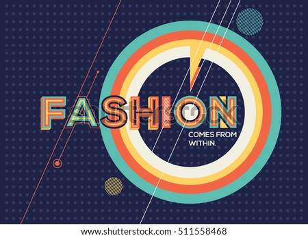 Fashion quote. Modern typography design in Geometrical style. Creative design for your wall graphics, typographic poster, advertisement, web design and office space graphics.