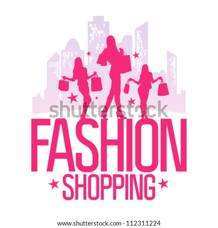 Fashion shopping design template with fashion girls silhouette on the background of a big city. - stock vector