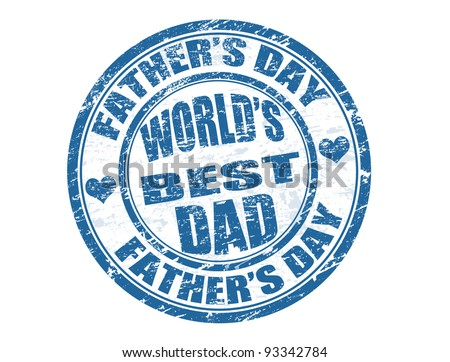 Father's day grunge rubber stamp with text world's best dad inside,vector illustration