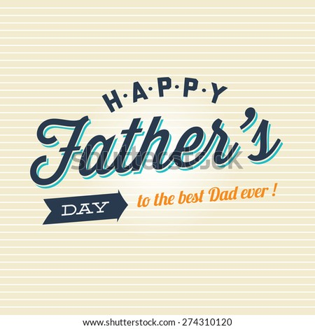 Fathers day card, logo, badge, signs and symbol  - stock vector