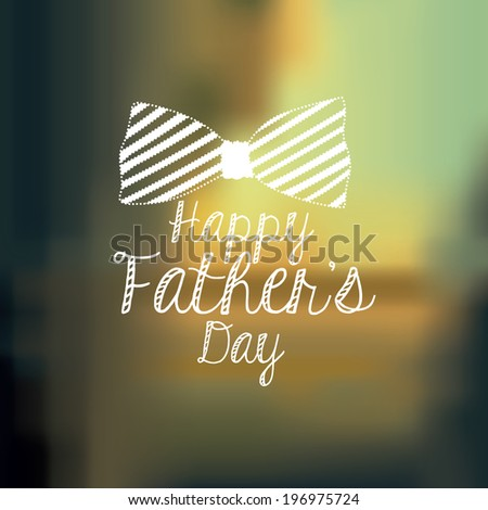 Fathers day design over blur background, vector illustration - stock vector