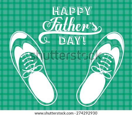 Fathers day design over green background, vector illustration