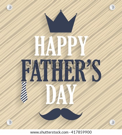 Fathers day poster. Wooden background with tie and crown. Vector illustration.  - stock vector
