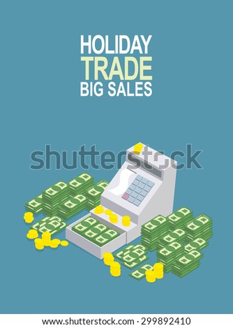 Feast day of trade. Open ticket office with a lot of money. Seller box to store cash. Vector illustration - stock vector