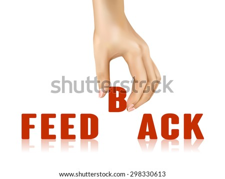 feedback word taken away by hand over white background