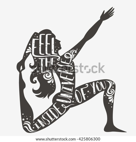 Feel the universe inside of you. Motivational and inspirational illustration. Lettering. For print on T-shirt and bags, yoga studio or fitness club. Sport/Fitness typographic poster with a girl.