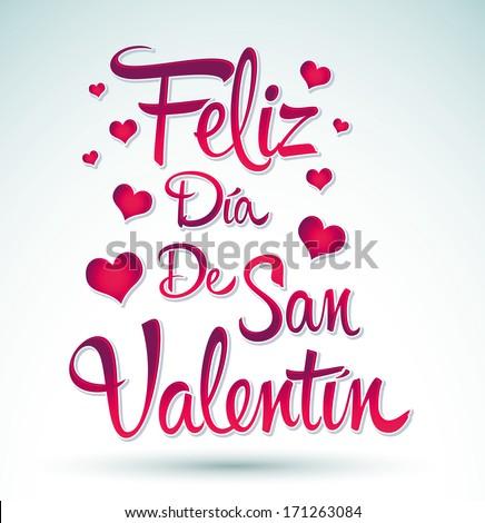 Feliz Dia de San Valentin - Happy Valentines day spanish text - vector lettering - stock vector