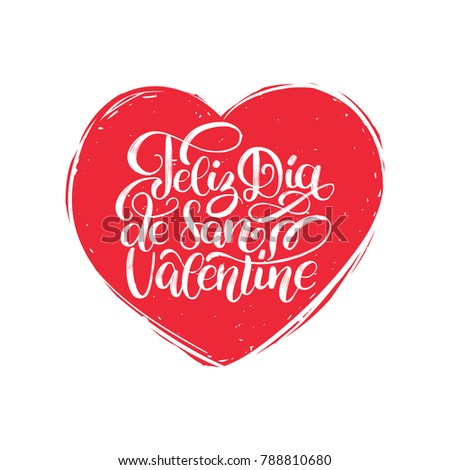 Feliz Dia De San Valentine Translated From Spanish Happy Valentines Day  Hand Lettering In Heart Shape