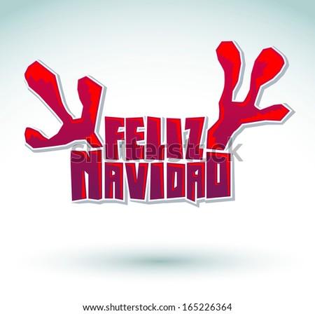 Feliz Navidad - Merry Christmas spanish text - reindeer antlers christmas lettering - stock vector