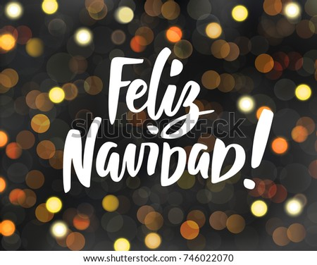 Feliz Navidad   Spanish Merry Christmas Hand Drawn Text. Glowing Golden  Lights On Dark Background