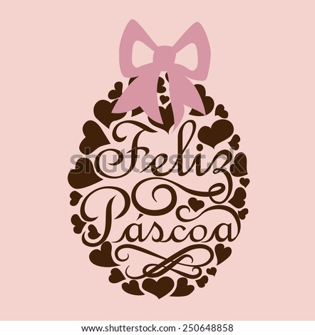 Feliz Pascoa is Happy Easter in portuguese. Flat design with calligraphic message. - stock vector