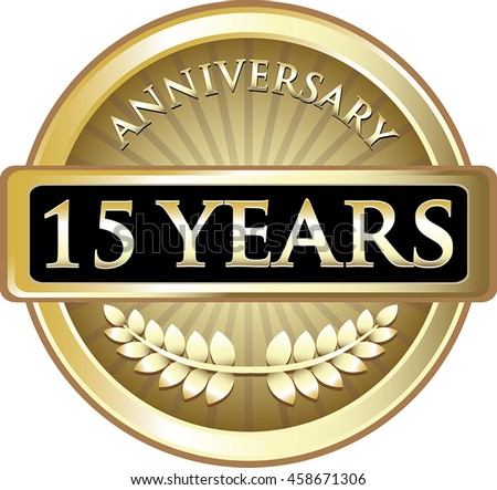 Fifteen Years Anniversary Gold Label Stock Vector 2018 458671306