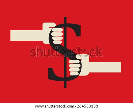 fight for the money , pulling dollar to opposite directions - stock vector