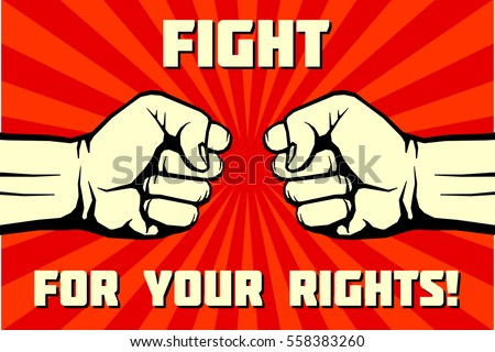 Fight for your rights, solidarity, revolution vector poster. Political illustration poster demonstration.