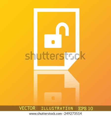File unlocked icon symbol Flat modern web design with reflection and space for your text. Vector illustration - stock vector