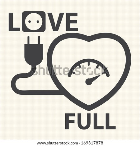Fill to the love. The Happiness moment. Vector - stock vector
