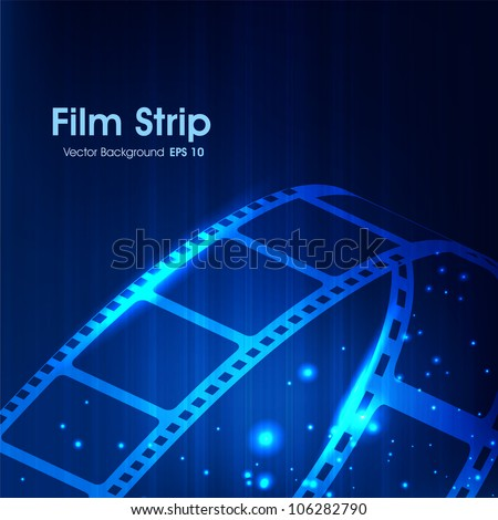 Film stripe or film reel on shiny blue movie background. EPS 10 - stock vector