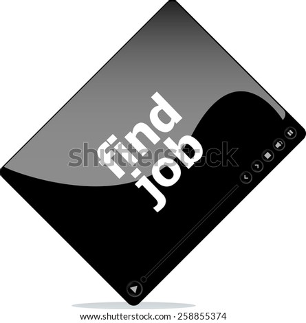 find job on media player interface - stock vector