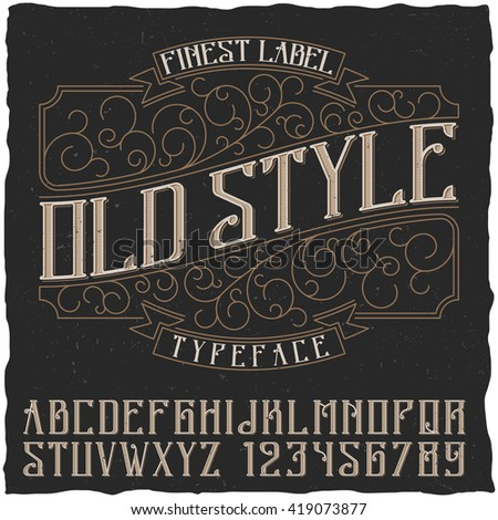 Finest Label Old Style Typeface with sample label design. Vintage font, good to use in any vintage style labels of alcohol drinks - absinthe, whiskey, gin, rum, scotch, bourbon etc.