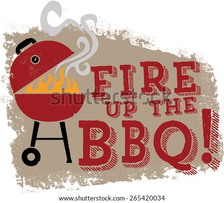 Fire up the BBQ Grill - stock vector