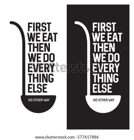 First we eat typography kitchen poster soup ladle with food related quote wall art