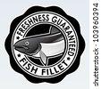 Fish Fillet, Freshness Guaranteed - stock vector