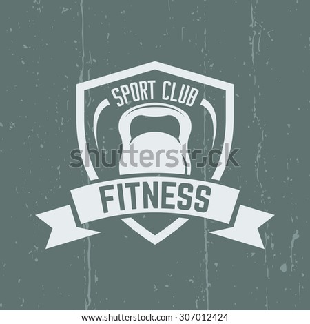 Fitness sport club isolated vintage bright vector label on background with grunge effects, shield with kettlebell and ribbon for text - stock vector