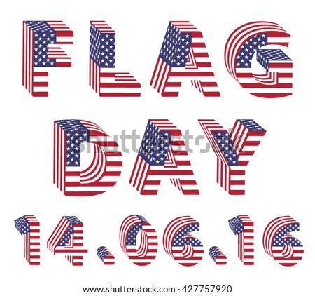 Flag Day big letters from american flag stars and stripes. Letters from full alphabet of american flag letters. Vector illustration for banners and big sizes printing. Correct standard colors.