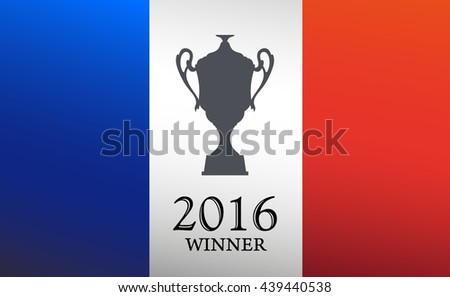 flag France with cup, winner 2016, vector illustration - stock vector