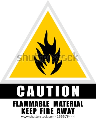 Flammable Material Keep Fire Away  - stock vector