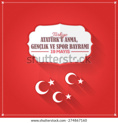 """Flat and Long Shadow Style Republic of Turkey Celebration Card and Greeting Message Poster, Background, Badges - English """"Commemoration of Ataturk, Youth and Sports Day, May 19"""" - stock vector"""