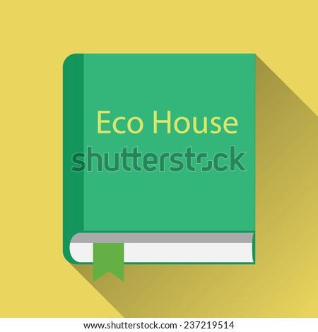 Flat book icon, vector. Eco house. Long shadow - stock vector