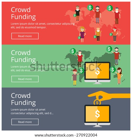 Flat design concepts for Crowd Funding website banner set Business user with holding dollar on globe putting coin bank money box with golden coins managing funds poster vector illustration. - stock vector
