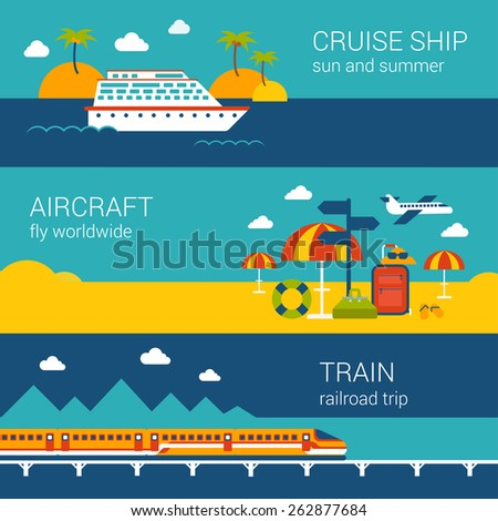 Flat design web banners template set of cruise ship aircraft train. Travel vacation worldwide transport concept vector illustration for nautical sailing airplane tickets booking railroad trip. - stock vector