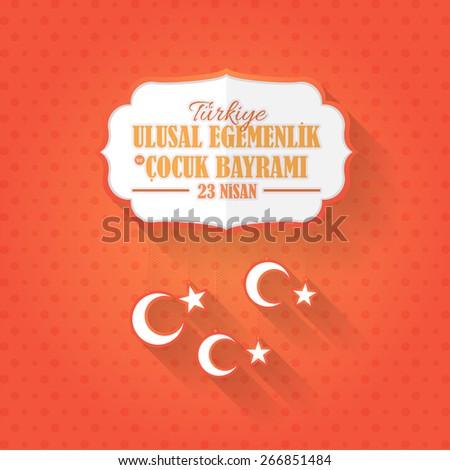 "Flat Elements Hanging Style Republic of Turkey National Celebration Emblem, Card, Orange Background- English ""National Sovereignty and Children's Day, April 23""  - stock vector"