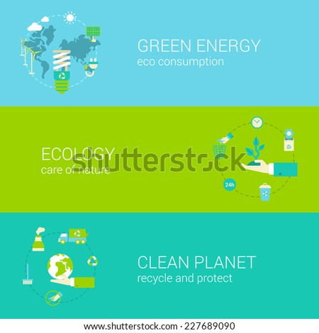 Flat green energy, ecology, eco, clean planet concept vector icon banners template set. Globe with alternative consumption, care of nature, recycle waste. Web illustration and infographic elements. - stock vector