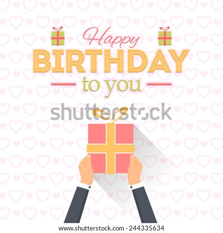 Flat Happy Birthday Vector Design Typographic Celebration Message. Hands hold Gift Box  - stock vector